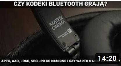 Czy kodeki Bluetooth grają? AptX, AAC, LDAC, SBC - po co nam one i czy warto o nich pamiętać?